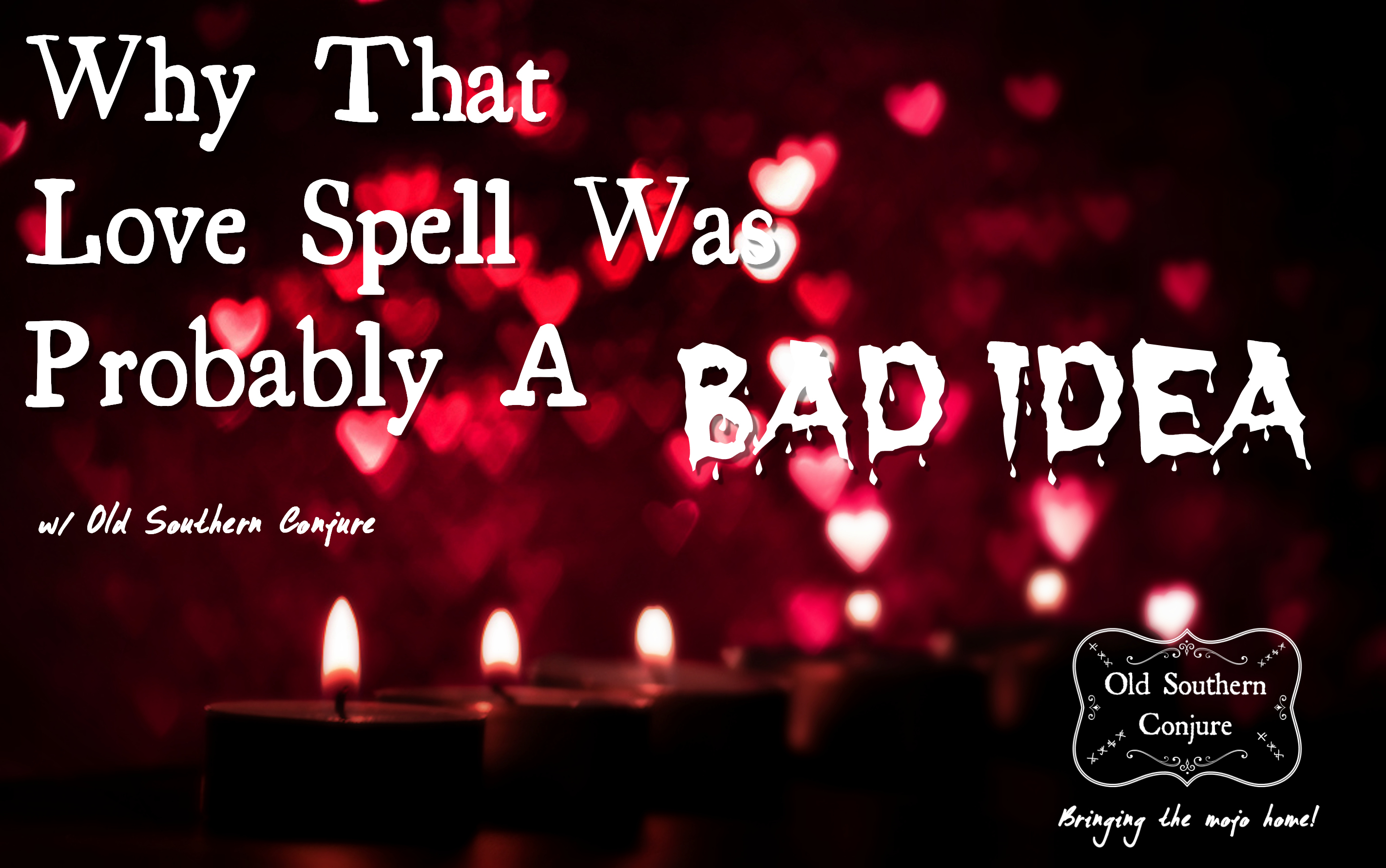 Why That Love Spell Was Probably A Bad Idea – Madame